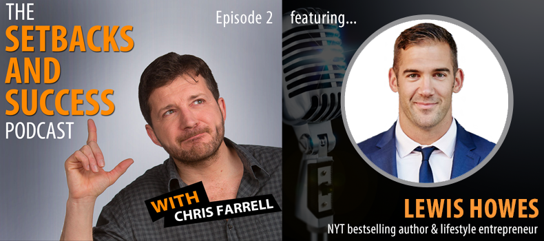 Episode 2: Lewis Howes — New York Times Bestselling Author & Lifestyle Entrepreneur